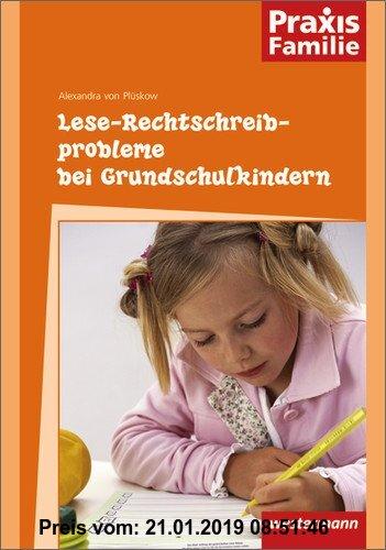 Gebr. - Praxis Familie: Lese-Rechtschreibprobleme bei Grundschulkindern