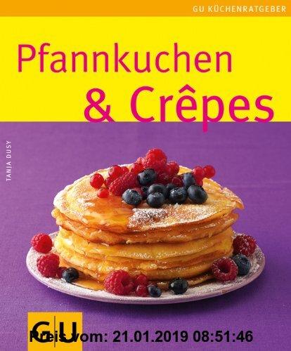 Gebr. - Pfannkuchen & Crepes: Limitierte Treueausgabe (GU Sonderleistung Kochen)