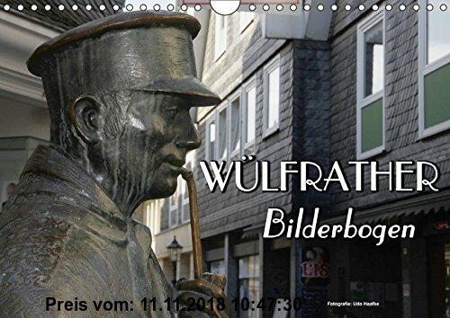 Gebr. - Wülfrather Bilderbogen 2018 (Wandkalender 2018 DIN A4 quer): Wülfrath, das Bergische Kleinod im Kreis Mettmann (Monatskalender, 14 Seiten ) (C