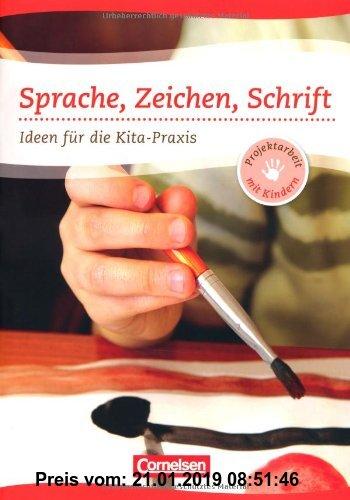 Gebr. - Projektarbeit mit Kindern: Sprache, Zeichen, Schrift: Ideen für die Kita-Praxis ab 5 Jahren