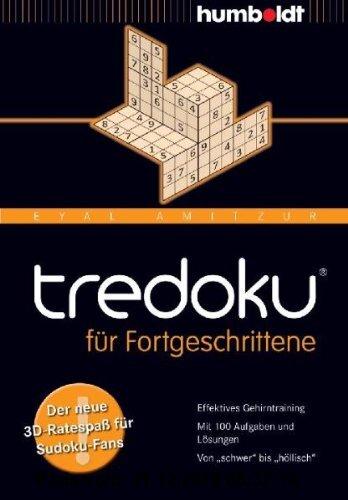 Gebr. - tredoku für Fortgeschrittene: Der neue 3D-Ratespaß für Sudoku-Fans. Effektives Gehirntraining. Mit 100 Aufgaben und Lösungen. Von