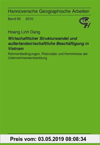 Gebr. - Wirtschaftlicher Strukturwandel und außerlandwirtschaftliche Beschäftigung in Vietnam: Rahmenbedingungen, Potenziale und Hemmnisse der Unterne