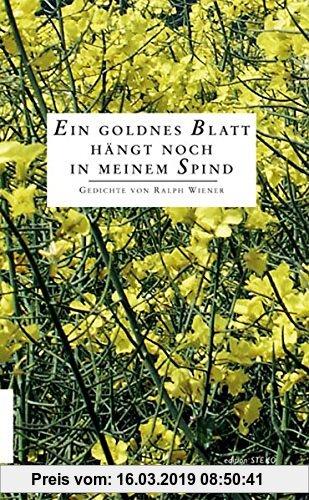 Gebr. - Ein goldenes Blatt hängt noch in meinem Spind: Ausgewählte Gedichte von Ralph Wiener 1939-1997 (Edition STEKO - Literarische Reihe)