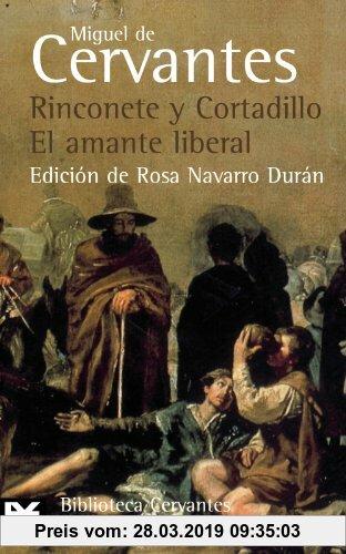 Gebr. - Rinconete y Cortadillo ; El amante liberal : novelas ejemplares (El Libro De Bolsillo - Bibliotecas De Autor - Biblioteca Cervantes, Band 354)