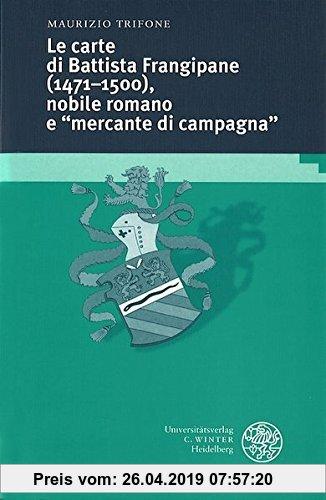 Gebr. - Le carte di Battista Frangipane (1471-1500), nobile romano e mercante di campagna (Studia Romanica)