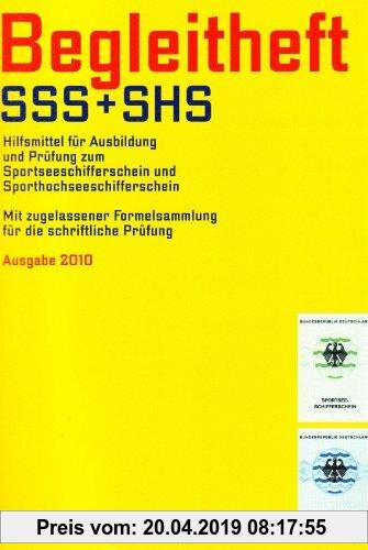 Gebr. - Begleitheft SSS + SHS: Hilfsmittel für die Prüfung zur Ausbildung zum Sportseeschifferschein und Sporthochseeschifferschein: Hilfsmittel für .