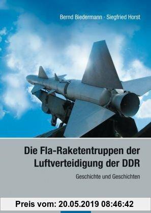 Gebr. - Die Fla-Raketentruppen der Luftverteidigung der DDR: Geschichte und Geschichten