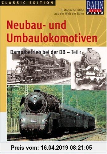 Gebr. - Neubau- und Umbaulokomotiven - Dampfbetrieb bei der DB - Teil 1