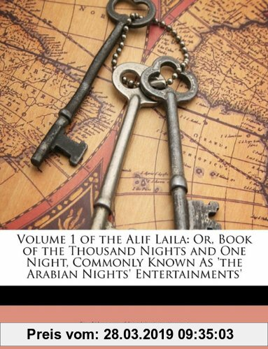 Gebr. - Volume 1 of the Alif Laila: Or, Book of the Thousand Nights and One Night, Commonly Known as 'The Arabian Nights' Entertainments'