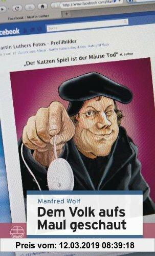 Gebr. - Dem Volk aufs Maul geschaut. Sprichwörter Luthers.