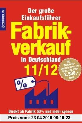 Gebr. - Fabrikverkauf in Deutschland - 11/12: Der große Einkaufsführer mit Einkaufsgutscheinen im Wert von über 2500 Euro