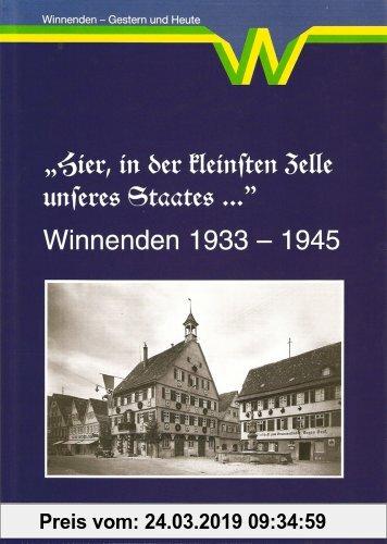 Gebr. - Hier, in der kleinsten Zelle unseres Staates...: Winnenden 1933-1945