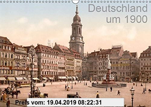Gebr. - Deutschland um 1900 (Wandkalender 2019 DIN A3 quer): Die schönsten Städte Deutschlands um 1900 in Farbe (Monatskalender, 14 Seiten ) (CALVENDO
