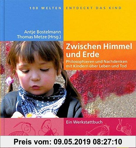 Gebr. - Zwischen Himmel und Erde: Philosophieren und Nachdenken mit Kindern über Leben und Tod
