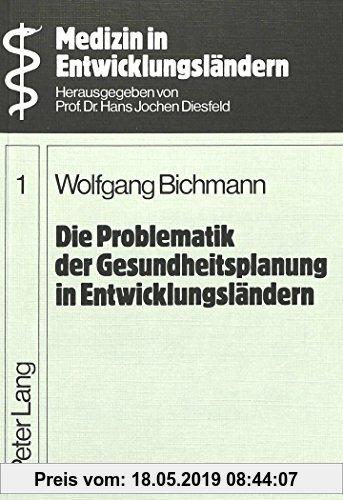 Gebr. - Die Problematik der Gesundheitsplanung in Entwicklungsländern: Ein Beitrag zur Geschichte, der Situation und den Perspektiven der Planung des