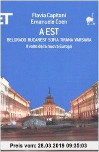 Gebr. - A Est. Belgrado, Bucarest, Sofia, Tirana, Varsavia. Il volto della nuova Europa