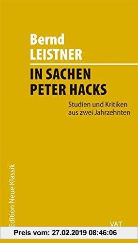 Gebr. - In Sachen Peter Hacks. Studien und Kritiken aus zwei Jahrzehnten. Edition Neue Klassik, Band 5.