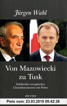 Gebr. - Von Mazowiecki zu Tusk: Solidarität europäischer Christdemokraten mit Polen
