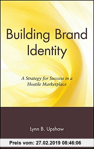 Gebr. - Building Brand Identity: A Strategy for Success in a Hostile Marketplace (New Directions in Business)