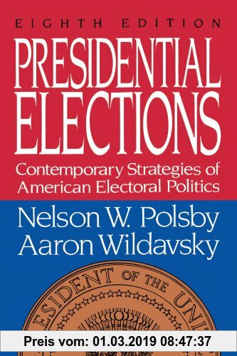 Gebr. - Presidential Elections: Contemporary Strategies of American Electoral Politics