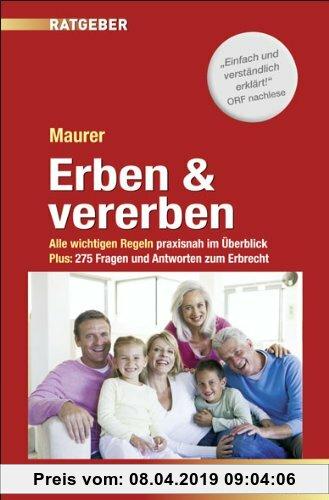 Gebr. - Erben und Vererben: Alle wichtigen Regeln praxisnah im Überblick. Plus: 275 Fragen und Antworten zum Erbrecht