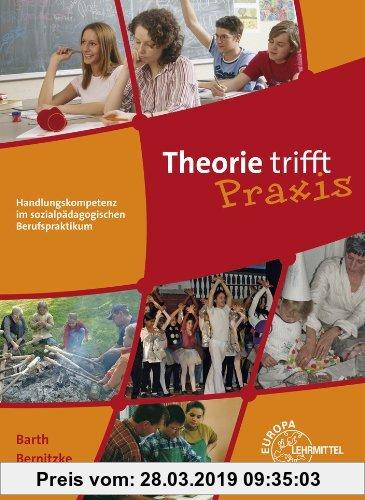 Gebr. - Theorie trifft Praxis: Handlungskompetenz im sozialpädagogischen Berufspraktikum