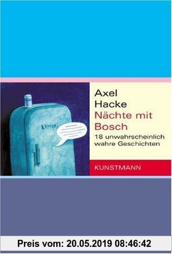 Gebr. - Nächte mit Bosch: 18 unwahrscheinlich wahre Geschichten