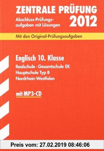 Gebr. - Abschluss-Prüfungsaufgaben Realschule Nordrhein-Westfalen; Zentrale Prüfung Englisch 10. Klasse 2012 mit MP3-CD;Mit den Original-Prüfungsaufga