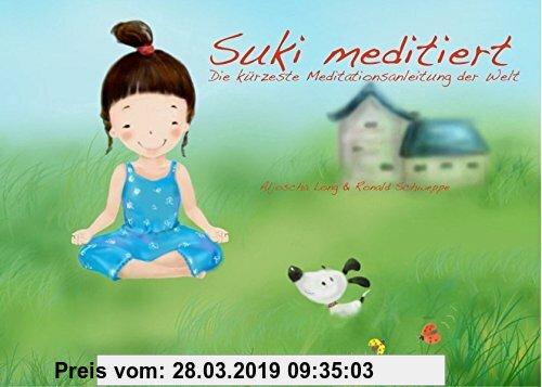 Gebr. - Suki meditiert: die kürzeste meditationsanleitung der welt