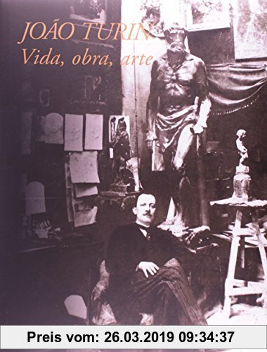 Gebr. - João Turin. Vida, Obra, Arte - Volume 1 (Em Portuguese do Brasil)