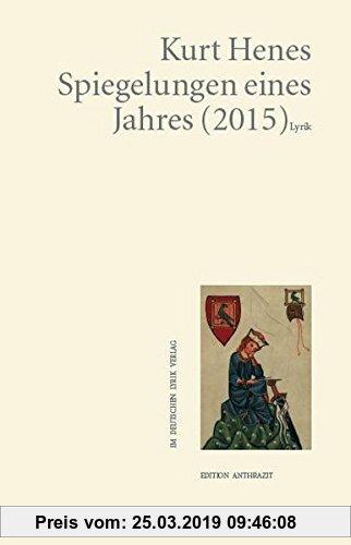 Gebr. - Spiegelungen eines Jahres (2015). Lyrik (deutscher lyrik verlag)
