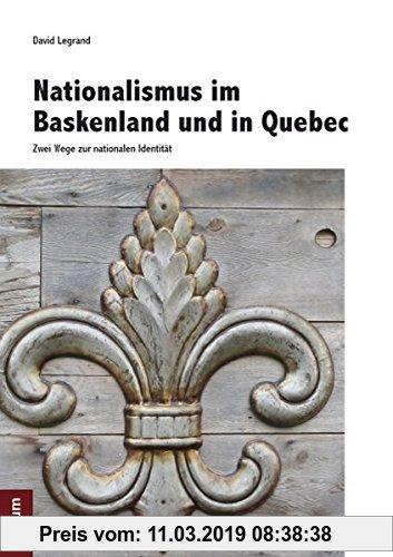 Gebr. - Nationalismus im Baskenland und in Quebec: Zwei Wege zur nationalen Identität
