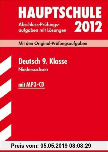 Gebr. - Abschluss-Prüfungsaufgaben Hauptschule Niedersachsen; Deutsch 9. Klasse mit MP3-CD 2012; Mit den Original-Prüfungsaufgaben Jahrgänge 2007-2011