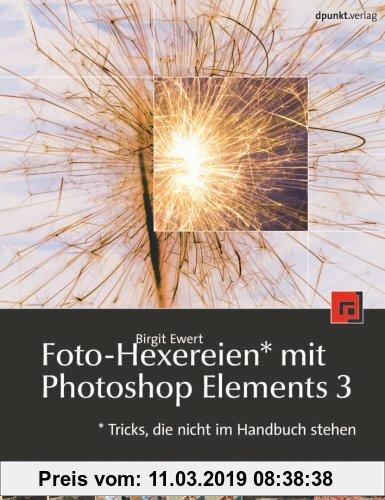 Gebr. - Foto-Hexereien mit Photoshop Elements 3: Tricks, die nicht im Handbuch stehen