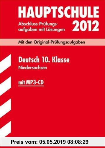 Gebr. - Abschluss-Prüfungsaufgaben Hauptschule Niedersachsen;Deutsch 10. Klasse mit MP3-CD 2012; Mit den Original-Prüfungsaufgaben Jahrgänge 2007-2011