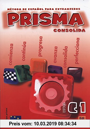 Prisma C1 Consolida/ Prisma C1 Growth : Metodo De Espanol Para Extranjeros Equipo Prisma Author