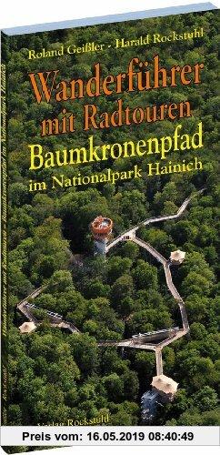 Gebr. - Wanderführer BAUMKRONENPFAD im Nationalpark Hainich (inklusive Radtouren). Mit der Thiemsburg - AUSGABE 2010: Die Thiemsburg am Baumkronenpfad