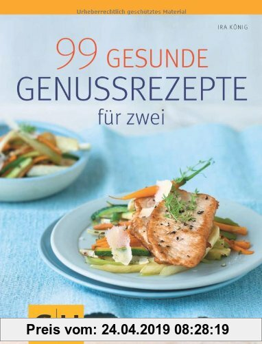 Gebr. - 99 gesunde Genussrezepte für Zwei (GU Diät & Gesundheit)
