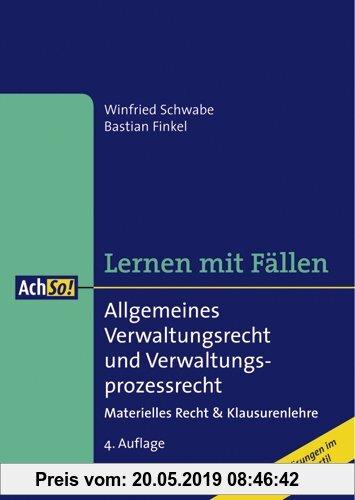 Gebr. - Allgemeines Verwaltungsrecht und Verwaltungsprozessrecht: Materielles Recht & Klausurenlehre / Musterlösungen im Gutachtenstil