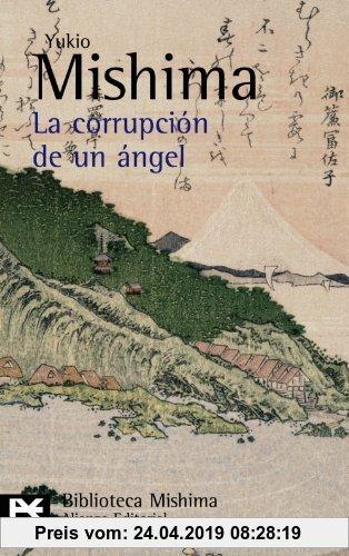 Gebr. - La corrupción de un ángel (El Libro De Bolsillo - Bibliotecas De Autor - Biblioteca Mishima)
