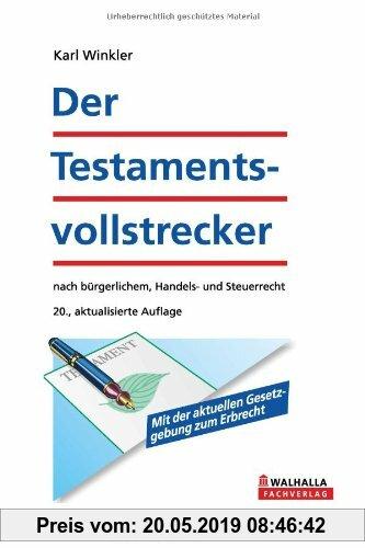 Gebr. - Der Testamentsvollstrecker: Nach bürgerlichem, Handels- und Steuerrecht