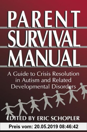 Gebr. - Parent Survival Manual: A Guide To Crisis Resolution In Autism And Related Developmental Disorders (Plenum Studies in Work and Industry)