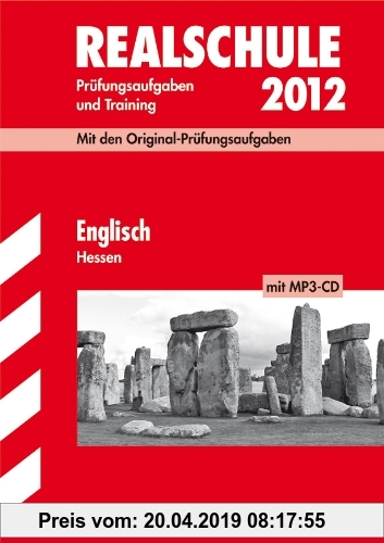 Gebr. - Abschluss-Prüfungsaufgaben Realschule Hessen; Englisch mit MP3-CD 2012; Mit den Original-Prüfungsaufgaben Jahrgänge 2006-2011 und Training. Oh