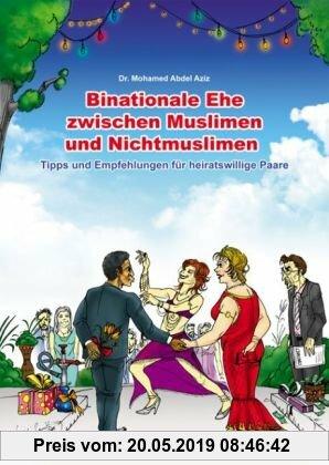 Gebr. - Binationale Ehe zwischen Muslimen und Nichtmuslimen: Tipps und Empfehlungen für heiratswillige binationale Paare