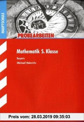 Gebr. - Probearbeiten Hauptschule/Mittelschule / Mathematik 5. Klasse: Bayern