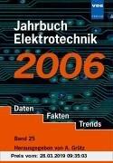 Gebr. - Jahrbuch Elektrotechnik. Daten, Fakten, Trends: 2006
