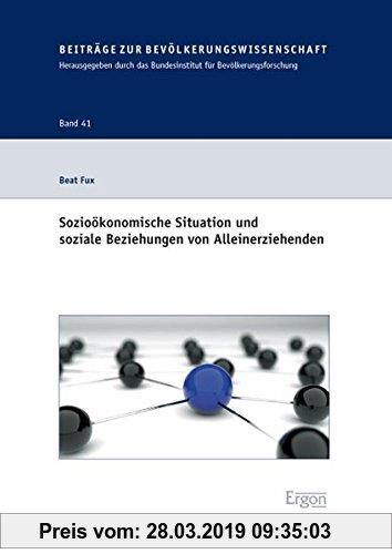 Gebr. - Sozioökonomische Situation und soziale Beziehungen von Alleinerziehenden (Beiträge zur Bevölkerungswissenschaft)