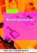 Gebr. - Büroorganisation. Schülerband: Kauffrau / Kaufmann für Bürokommunikation und Bürokauffrau / Bürokaufmann
