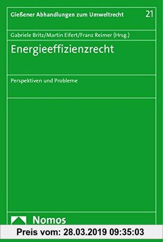 Gebr. - Energieeffizienzrecht: Perspektiven und Probleme (Giessener Abhandlungen zum Umweltrecht)