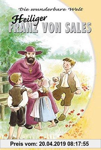 Gebr. - Die wunderbare Welt - Nr. 514: Franz von Sales
